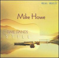 Time Stands Still von Mike Howe