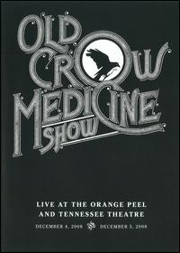 Live at the Orange Peel and Tennessee Theatre von Old Crow Medicine Show