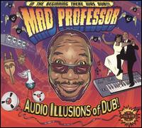 Audio Illusion of Dub von Mad Professor