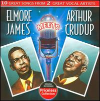 Elmore James Meets Arthur Crudup von Elmore James