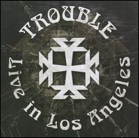 Live in Los Angeles von Trouble