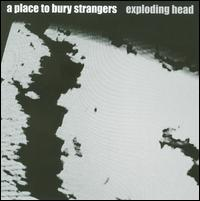 Exploding Head von A Place to Bury Strangers