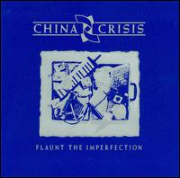 Flaunt the Imperfection von China Crisis